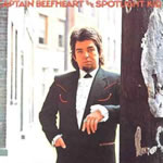 Captain Beefheart - The Spotlight Kid & Clear Spot