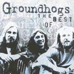 Groundhogs - The Best of the Groundhogs