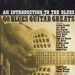 An Introduction to the Blues - 60 Blues Guitar Greats