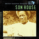 Martin Scorsese Presents the Blues - Son House
