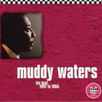 Muddy Waters - The Best of Muddy Waters 1947-1955