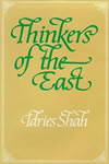 Indries Shah - Thinkers of the East